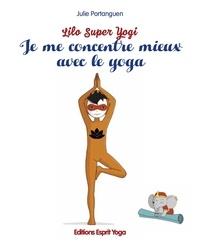 Julie Portanguen - Je me concentre mieux avec le yoga.