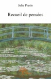 Julie Presle - Recueil de pensées.