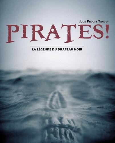 Pirates !. La légende du drapeau noir