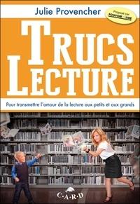 Julie Provencher - Trucs lecture - Pour transmettre aux petits et aux grands l'amour de la lecture.
