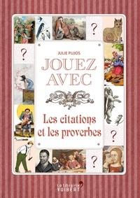 Julie Pujos - Jouez avec les proverbes et citations.