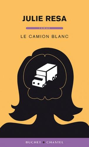 Julie Resa - Le camion blanc.