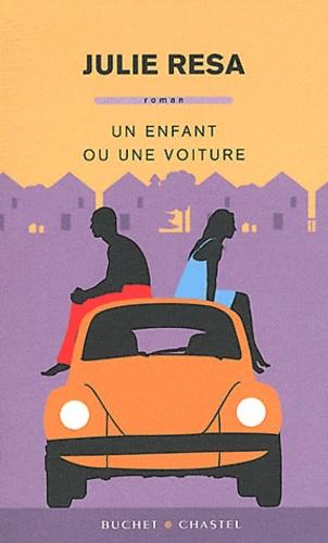Julie Resa - Un enfant ou une voiture.
