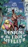 Julie Ricossé et Grégoire Kocjan - L'Enigme du trou siffleur.