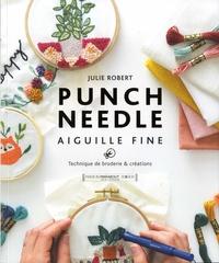 Julie Robert - Punch Needle aiguille fine - Techniques de broderie et créations.