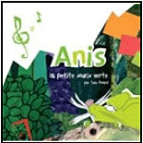 Julie Rolland - Anis, la petite souris verte.