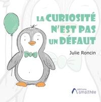 Julie Roncin - La curiosité n'est pas un défaut.
