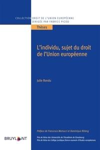 Julie Rondu - L'individu, sujet du droit de l'Union européenne.