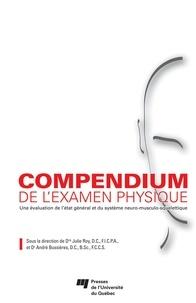Julie Roy et André Bussières - Compendium de l'examen physique - Une évaluation de l'état général et du système neuro-musculo-squelettique.
