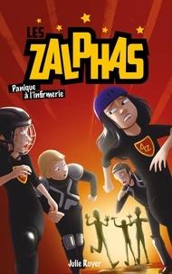 Julie Royer - Les Zalphas - Tome 2 - Panique à l'infirmerie.