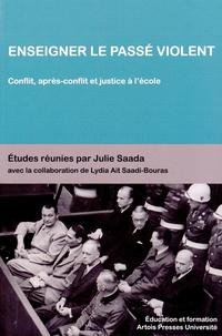 Julie Saada - Enseigner le passé violent - Conflit, après-conflit et justice à l'école.