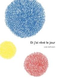 Julie Safirstein - Et j'ai rêvé le jour.
