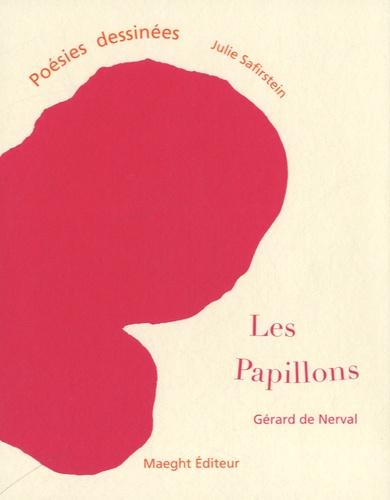 Julie Safirstein et Gérard de Nerval - Les papillons.