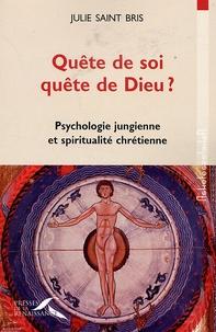 Julie Saint Bris - Quête de soi, quête de Dieu ? - Psychologie jungienne et spiritualité chrétienne.