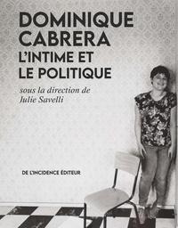 Julie Savelli - Dominique Cabrera - L'intime et le politique.