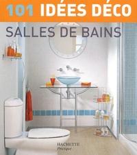 Julie Savill - 101 idées déco salles de bain.