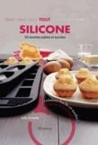 Julie Schwob - Tout silicone, 30 recettes salées et sucrées - Cuisinez facile et malin !.