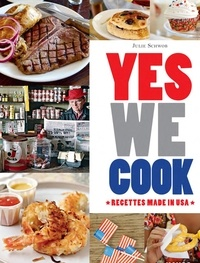 Julie Schwob et Laurent Grandadam - Yes we cook - 50 recettes made in USA.