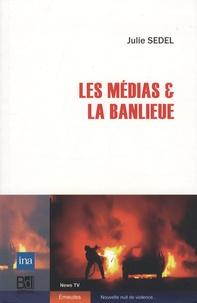 Julie Sedel - Les medias & la banlieue.