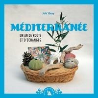 Julie Sibony - Méditerranée - Un an de route et d'échanges.