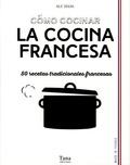 Julie Soucail - Como cocinar la cocina francesa.