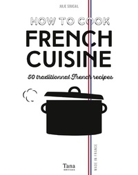 Julie Soucail - How to cook french cuisine.