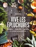 """Julie Soucail - Vive les épluchures - Cuisine, cosméto, jardin : """"il y a du bon à ne plus rien jeter !""""."""
