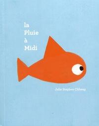 Julie Stephen Chheng - La pluie à midi.