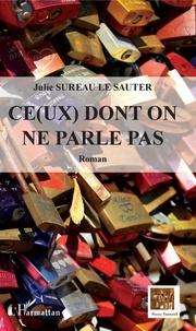 Julie Sureau Le Sauter - Ce(ux) dont on ne parle pas.