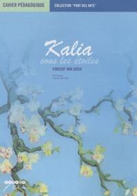 Julie Surugue - Kalia sous les étoiles, Vincent Van Gogh - Cahier pédagogique.