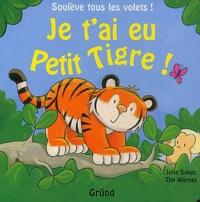Julie Sykes - Je t'ai eu Petit Tigre !.