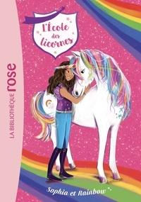 Julie Sykes et Lucy Truman - L'école des licornes Tome 1 : Sophia et Rainbow.