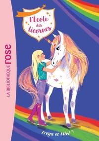 Julie Sykes - L'école des licornes Tome 10 : Freya et Miel.