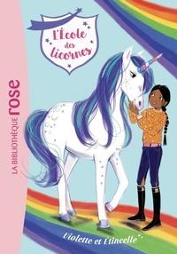 Julie Sykes et Lucy Truman - L'école des licornes Tome 11 : Violette et Etincelle.