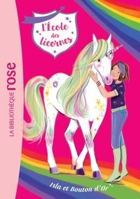 Julie Sykes et Lucy Truman - L'école des licornes Tome 12 : Isla et Bouton d'Or.