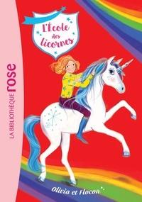 Julie Sykes - L'école des licornes Tome 6 : Olivia et Flocon.
