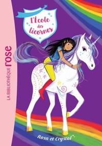 Julie Sykes - L'école des licornes Tome 7 : Rosa et Crystal.