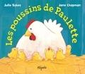 Julie Sykes et Jane Chapman - Les poussins de Paulette.