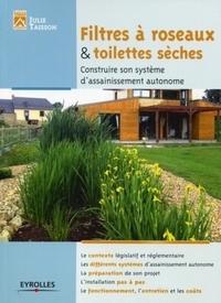 Filtre à roseaux & toilettes sèches - Construire son système dassainissement autonome.pdf