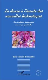 Julie Talland Terradillos - La danse à l'écoute des nouvelles technologies - Des prothèses numériques aux corps synesthètes.