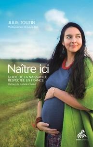 Julie Toutin - Naître ici - Guide de la naissance respectée en France.