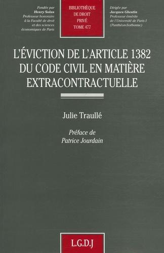 Julie Traullé - L'éviction de l'article 1382 du Code Civil en matière extracontractuelle.