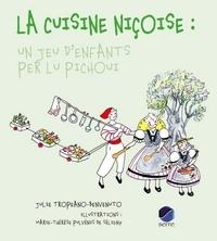 Julie Tropeano-Benvenuto et Marie-Thérèse Pulvénis de Séligny - La cuisine niçoise : un jeu d'enfants per lu pichoui.