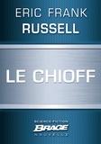 Julie Twardowski et Eric Frank Russell - Le Chioff.