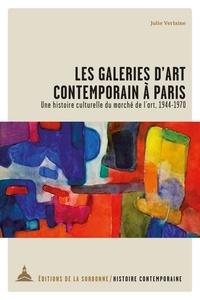 Julie Verlaine - Les galeries d'art contemporain à Paris - Une histoire culturelle du marché de l'art.