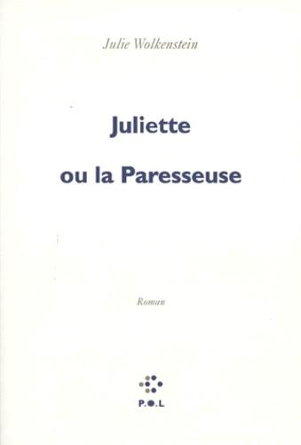 Juliette ou La paresseuse