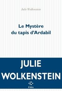 Julie Wolkenstein - Le mystère du tapis d'Ardabil.