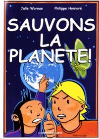 Julie Wornan et Philippe Honnoré - Sauvons la planète ! - Une bande dessinée pour expliquer aux enfants le changement climatique et d'autres défis pour notre futur.