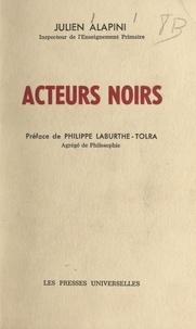 Julien Alapini et Philippe Laburthe-Tolra - Acteurs noirs.