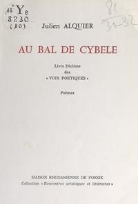 Julien Alquier - Voix poétiques (10). Au bal de Cybèle.
